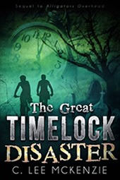 The Great Timelock Disaster by author C.Lee Mckenzie