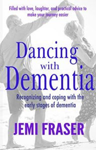 Dancing with Dementia by Jemi Fraiser