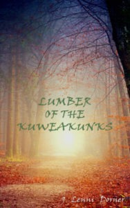 Lumber of the Kuweakunks by J. Lennie Dorner
