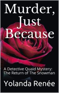 Murder, Just Because by Yolanda Renee