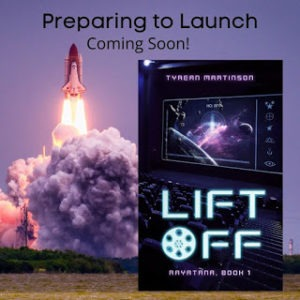 Liftoff by Tyrean Martinson
